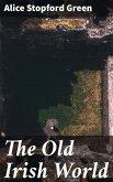The Old Irish World (eBook, ePUB)