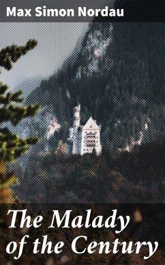 The Malady of the Century (eBook, ePUB) - Nordau, Max Simon
