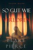 So Gut Wie Verloren (Das Au-Pair-Buch Zwei) (eBook, ePUB)
