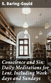 Conscience and Sin: Daily Meditations for Lent, Including Week-days and Sundays (eBook, ePUB)