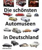 Die schönsten Automuseen in Deutschland (eBook, ePUB)