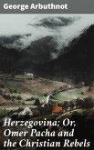 Herzegovina; Or, Omer Pacha and the Christian Rebels (eBook, ePUB)