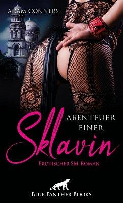 Abenteuer einer Sklavin   Erotischer SM-Roman (eBook, PDF) - Conners, Adam