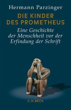 Die Kinder des Prometheus (eBook, ePUB) - Parzinger, Hermann