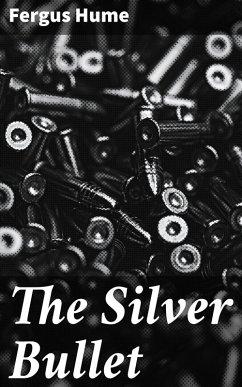 The Silver Bullet (eBook, ePUB) - Hume, Fergus