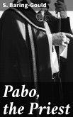 Pabo, the Priest (eBook, ePUB)