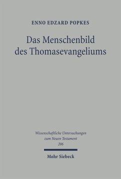 Das Menschenbild des Thomasevangeliums (eBook, PDF) - Popkes, Enno Edzard