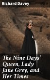 The Nine Days' Queen, Lady Jane Grey, and Her Times (eBook, ePUB)