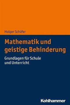 Mathematik und geistige Behinderung (eBook, ePUB) - Schäfer, Holger