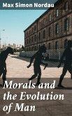 Morals and the Evolution of Man (eBook, ePUB)