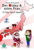 15 Tage durch Japan: Der Otaku und seine Frau (eBook, ePUB)