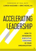 Accelerating Leadership: How to Integrate Executive Coaching in Your Organization (eBook, ePUB)