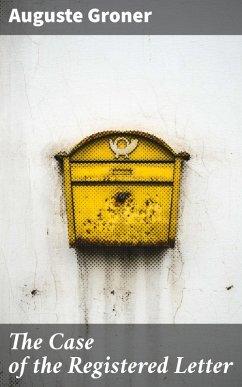 The Case of the Registered Letter (eBook, ePUB) - Groner, Auguste