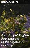 A History of English Romanticism in the Eighteenth Century (eBook, ePUB)