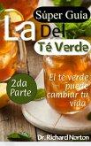 La súper guía del té verde: El té verde puede cambiar tu vida 2da parte (eBook, ePUB)