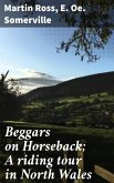 Beggars on Horseback; A riding tour in North Wales (eBook, ePUB)