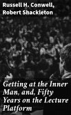 Getting at the Inner Man, and, Fifty Years on the Lecture Platform (eBook, ePUB)