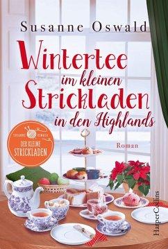 Wintertee im kleinen Strickladen in den Highlands / Der kleine Strickladen Bd.2