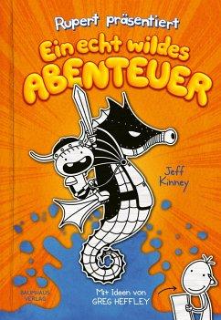 Ein echt wildes Abenteuer / Ruperts Tagebuch Bd.2 - Kinney, Jeff