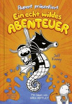 Ein echt wildes Abenteuer / Ruperts Tagebuch Bd.2 (eBook, PDF) - Kinney, Jeff