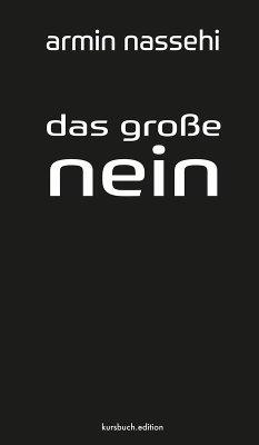 Das große Nein (eBook, ePUB) - Nassehi, Armin