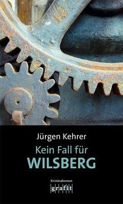Kein Fall für Wilsberg - Kehrer, Jürgen
