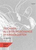 Zeichnen als Bildungschance im Kindergarten
