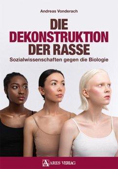 Die Dekonstruktion der Rasse - Vonderach, Andreas