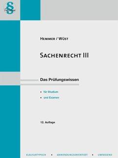 Sachenrecht III - Hemmer, Karl-Edmund; Wüst, Achim; d'Alquen, Clemens