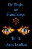 Die Magier von Stonehenge Teil II.