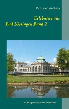 Erlebnisse aus Bad Kissingen