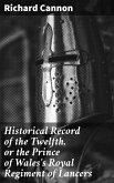 Historical Record of the Twelfth, or the Prince of Wales's Royal Regiment of Lancers (eBook, ePUB)