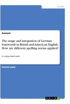 The usage and integration of German loanwords in British and American English. How are different spelling norms applied?