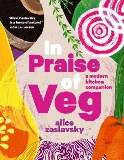 In Praise of Veg - Zaslavsky, Alice