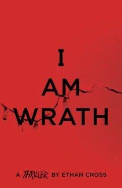 I Am Wrath - Cross, Ethan