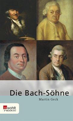 Die Bach-Söhne (eBook, ePUB) - Geck, Martin