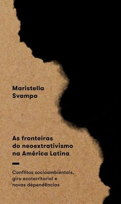 As fronteiras do neoextrativismo na América Latina (eBook, ePUB) - Svampa, Maristella