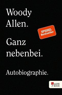 Ganz nebenbei (eBook, ePUB) - Allen, Woody