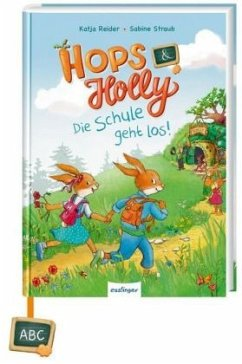 Die Schule geht los! / Hops & Holly Bd.1 (Mängelexemplar) - Reider, Katja