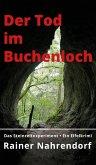 Der Tod im Buchenloch. Das Steinzeitexperiment (eBook, ePUB)