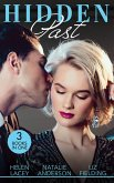 Hidden Past: Date with Destiny / The End of Faking It / For His Eyes Only (eBook, ePUB)