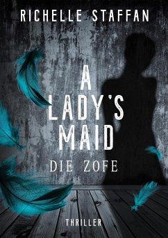 A LADY's MAID: Die Zofe (eBook, ePUB) - Staffan, Richelle
