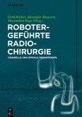 Robotergeführte Radiochirurgie