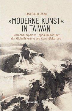 »Moderne Kunst« in Taiwan - Bauer-Zhao, Lisa