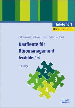 Kaufleute für Büromanagement - Infoband 1 - Bettermann, Verena;Hankofer, Sina Dorothea;Lomb, Ute