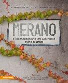 Meran/o Straßennamen und ihre Geschichte/storie di strade