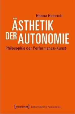 Ästhetik der Autonomie - Heinrich, Hanna