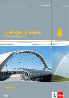 Lambacher Schweizer Mathematik 8. Ausgabe Bayern. Lösungen Klasse 8
