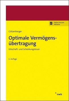 Optimale Vermögensübertragung - Götzenberger, Anton-Rudolf