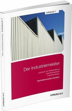 Der Industriemeister / Lehrbuch 1 - Gold, Sven-Helge; Glockauer, Jan